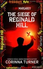 The Siege of Reginald Hill ebook by Corinna Turner