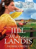 Homecoming ebook by Jill Marie Landis