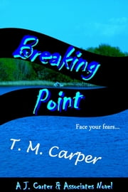 Breaking Point: A J. Carter & Associates Novel ebook by T. M. Carper