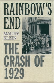 Rainbow's End : The Crash of 1929 - The Crash of 1929 ebook by Maury Klein
