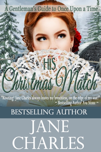 His Christmas Match (A Gentleman's Guide to Once Upon a Time) ebook by Jane Charles