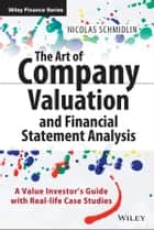 The Art of Company Valuation and Financial Statement Analysis ebook by Nicolas Schmidlin