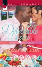 Delectable Desire ebook by Farrah Rochon