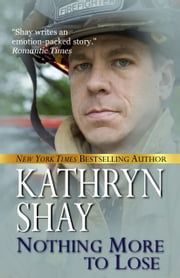 Nothing More To Lose ebook by Kathryn Shay