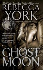 Ghost Moon ebook by Rebecca York