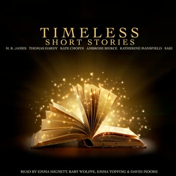 Timeless Short Stories audiobook by O Henry,Kate Chopin,Thomas Hardy