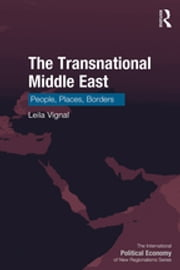 The Transnational Middle East - People, Places, Borders ebook by Leïla Vignal