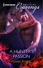 A Hunter's Passion ebook by Gwen Knight