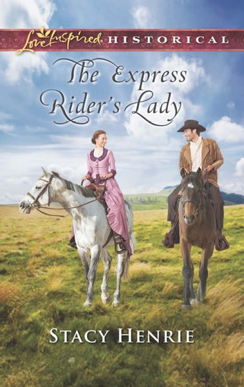 The Express Rider's Lady ebook by Stacy Henrie