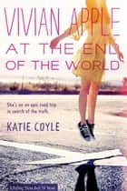 Vivian Apple at the End of the World ebook by Katie Coyle