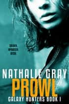 Galaxy Hunters 1 : Prowl ebook by Nathalie Gray