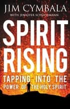 Spirit Rising ebook by Jim Cymbala,Jennifer Schuchmann