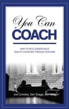 You Can Coach ebook by Joel Comiskey,Sam Scaggs,Ben Wong