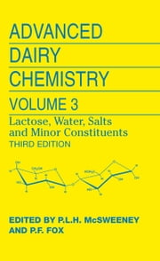 Advanced Dairy Chemistry - Volume 3: Lactose, Water, Salts and Minor Constituents ebook by P. F. Fox,Paul L. H. McSweeney