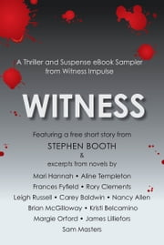 Witness: A Thriller and Suspense eBook Sampler from Witness ebook by Emlyn Rees,Stephen Booth,Mari Hannah,Aline Templeton,Frances Fyfield,Rory Clements,Leigh Russell,Nancy Allen,Brian McGilloway,Kristi Belcamino,Margie Orford,James Lilliefors,Sam Masters,Carey Baldwin