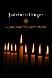 Jødefortellinger ebook by Leopold Ritter von Sacher-Masoch