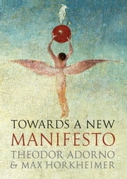 Towards a New Manifesto ebook by Theodor Adorno,Max Horkheimer