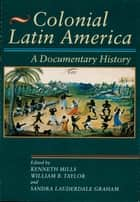 Colonial Latin America ebook by Kenneth Mills,William B. Taylor,Sandra Lauderdale Graham
