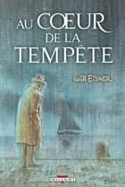 Au coeur de la tempête eBook by Will Eisner