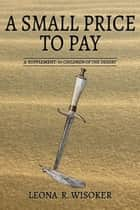 A Small Price To Pay ebook by Leona R Wisoker