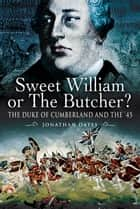 Sweet William or the Butcher? ebook by Jonathan   Oates