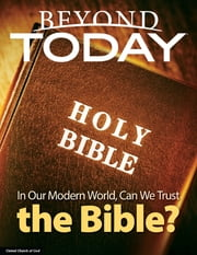 Beyond Today: In Our Modern World, Can We Trust the Bible? ebook by United Church of God