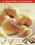 Breads & Baking: More Recipes ebook by Gina Steer