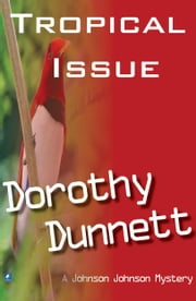 The Tropical Issue: Dolly and the Bird of Paradise ebook by Dorothy Dunnett