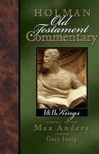 Holman Old Testament Commentary - 1 & 2 Kings ebook by Max Anders,Gary Inrig