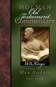 Holman Old Testament Commentary - 1 & 2 Kings ebook by Max Anders, Gary Inrig