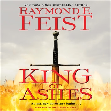 King of Ashes - Book One of The Firemane Saga audiobook by Raymond E. Feist
