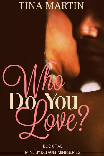 Who Do You Love? ebook by Tina Martin