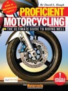 Proficient Motorcycling ebook by David L. Hough