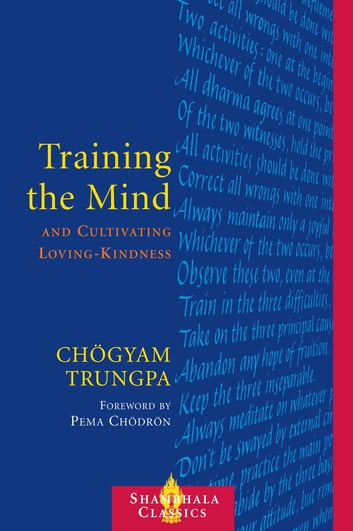 Training the Mind and Cultivating Loving-Kindness ebook by Chogyam Trungpa