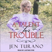 A Talent for Trouble audiobook by Jen Turano