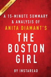 Summary of The Boston Girl - by Anita Diamant | Includes Analysis ebook by Instaread Summaries