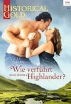 Wie verführt man einen Highlander? ebook by Julia London