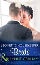 Leonetti's Housekeeper Bride (Mills & Boon Modern) ebook by Lynne Graham