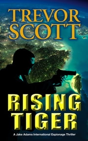 Rising Tiger ebook by Trevor Scott