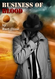 Business of Blood ebook by Bart Cline