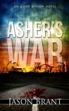 Asher's War ebook by Jason Brant