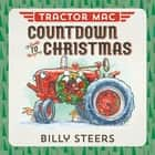 Tractor Mac Countdown to Christmas ebook by Billy Steers