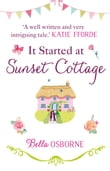 It Started at Sunset Cottage: 'A well written and very intriguing tale that I really enjoyed' – Katie Fforde
