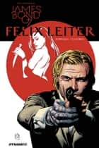 James Bond: Felix Leiter ebook by James Robinson, Aaron Campbell
