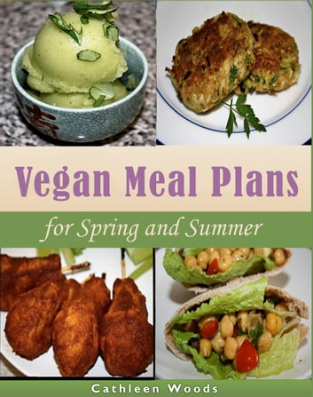 Vegan Meal Plans for Spring and Summer ebook by Cathleen Woods