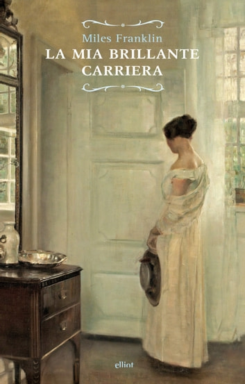 La mia brillante carriera ebook by Miles Franklin