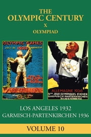 X Olympiad - Los Angeles 1932, Garmish-Partenkirchen 1936 ebook by Ellen Galford