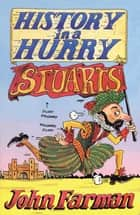 History in a Hurry: Stuarts ebook by John Farman