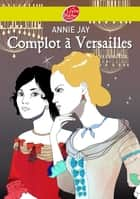 Complot à Versailles ebook by