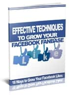 Effective Ways to Grow Facebook Fanbase ebook by Anonymous